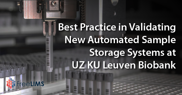 Best Practice in Validating New Automated Sample Storage Systems at UZ KU Leuven Biobank