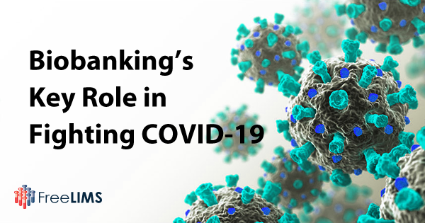 Biobanking's Key Role in Fighting COVID-19