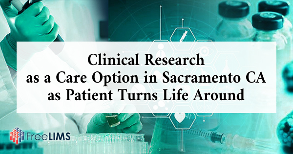 Clinical Research as a Care Option in Sacramento CA as Patient Turns Life Around