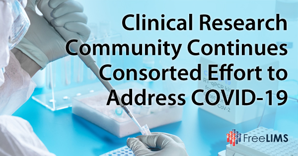 Clinical Research Community Continues Consorted Effort to Address COVID-19