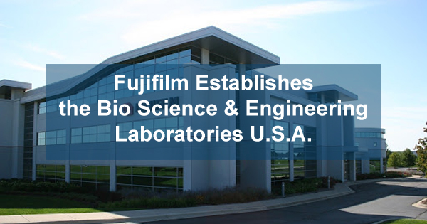 Fujifilm Establishes the Bio Science and Engineering Labs in the US